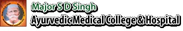 Major S.D.Singh Ayurvedic Medical College & Hospital
